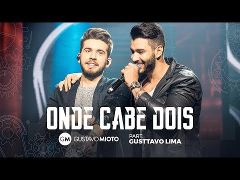Gustavo Mioto - Onde Cabe Dois Part. Gusttavo Lima