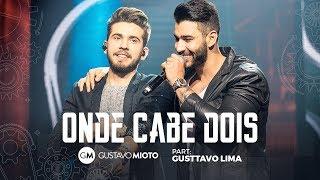 Gustavo Mioto - Onde Cabe Dois Part. Gusttavo Lima thumbnail