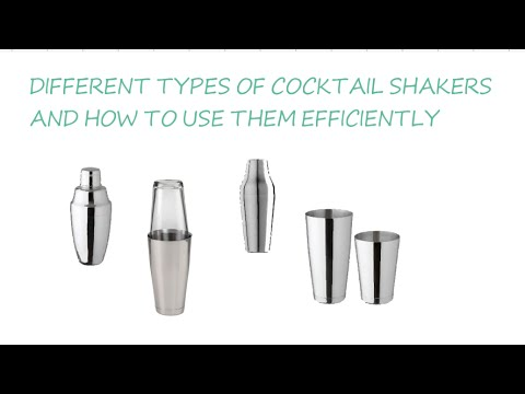 Different types of cocktail shakers and how to use them efficiently