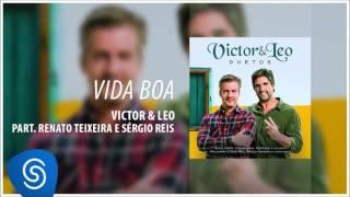 Victor & Leo - Vida boa part. Renato Teixeira e Sérgio Reis (Duetos) [Áudio oficial]