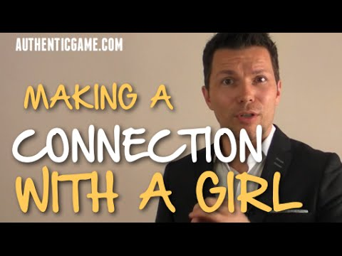 How To Get A Girl To Like You: Making A Deeper Connection