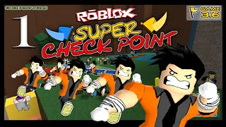 Let's Play: Super Check Point!!! - Part 1 (Roblox Gameplay Commentary)
