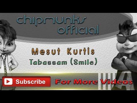 Mesut Kurtis - Tabassam (Smile) chipmunks version