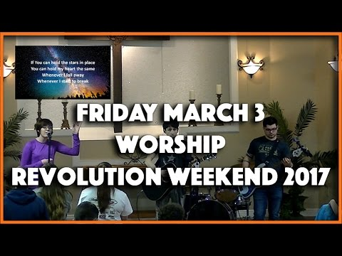 Friday March 3 Worship - Revolution Weekend 2017