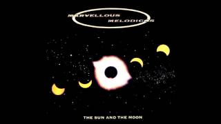 MARVELLOUS MELODICOS - The Sun And The Moon (1000 Light Years Mix) 1994
