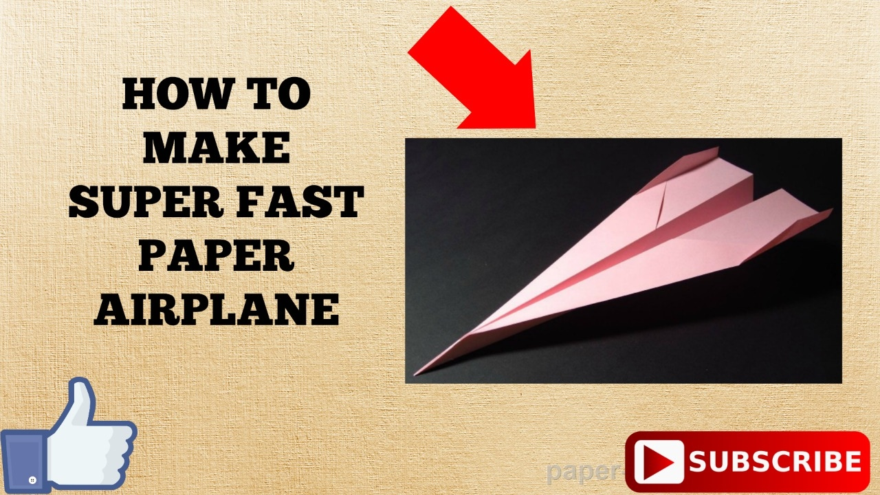 how to make super fast paper airplane how to make super fast paper airplane