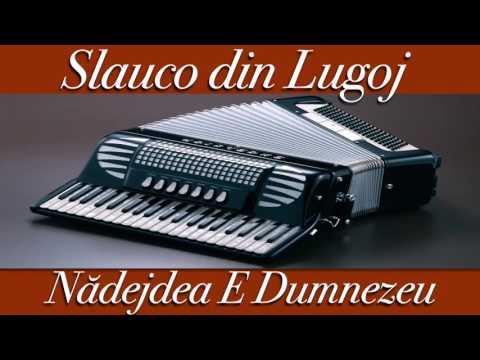 Slauco din Lugoj - Nadejdea E Dumnezeu [Doina de Ascultare] (2017)