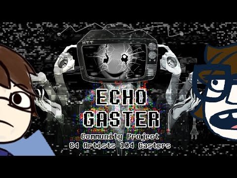 [Silver React] PSA + ECHO Gaster Community Project | I dont even know what im doin anymore...