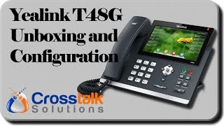 Yealink T48G Unboxing and Configuration