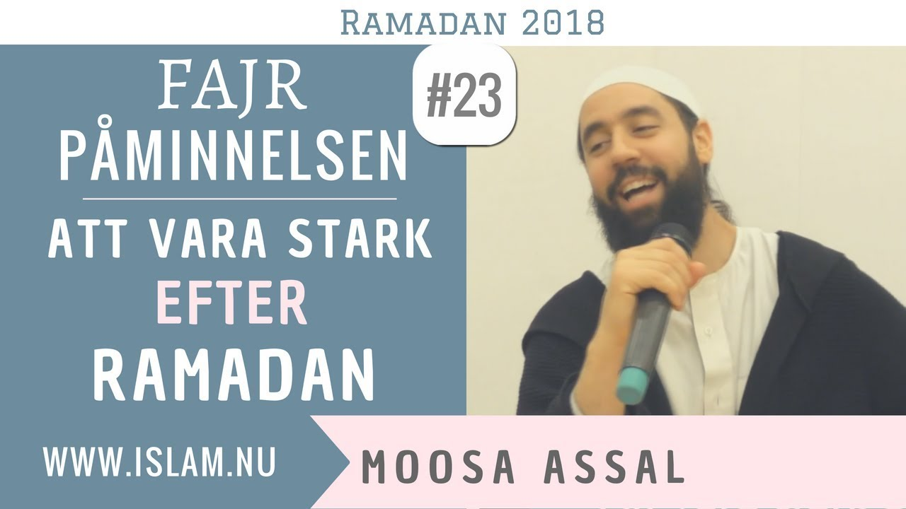 Fajr Påminnelse #23   Att vara stark efter Ramadan   Moosa Assal