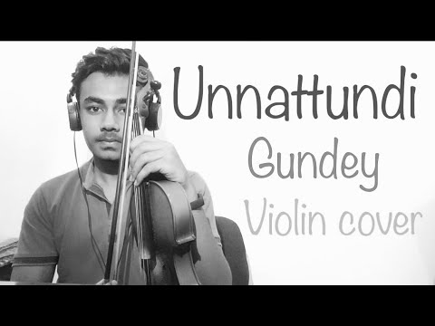 Unnattundi Gundey - violin cover