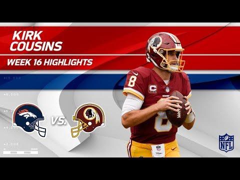 Kirk Cousins Highlights   Broncos vs. Redskins   NFL Wk 16 Player Highlights