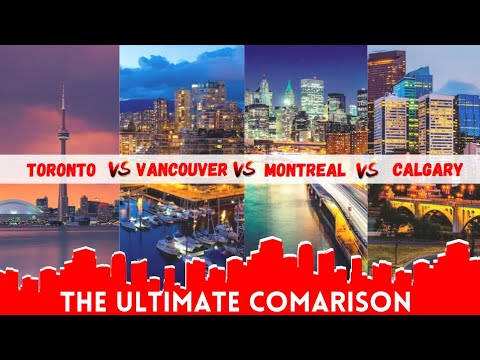 🔥 Toronto v/s Vancouver v/s Montreal v/s Calgary- Which is the best city to live?