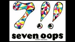 Download 7!! Seven Oops: Lovers male vesion MP3 song and Music Video