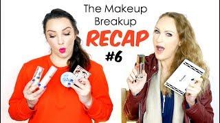 The Makeup Breakup Recap #6 | July 2018