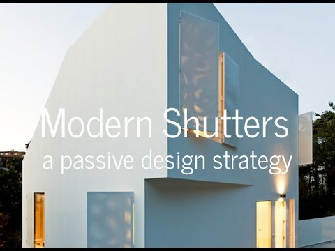 Modern House Shutters - A Passive Design Strategy