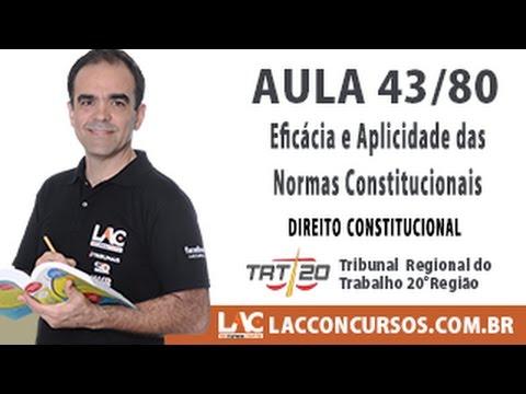 Aula 43/80 - Concurso TRT SE 2016 - Eficácia e Aplicabilidade das Normas Constitucionais