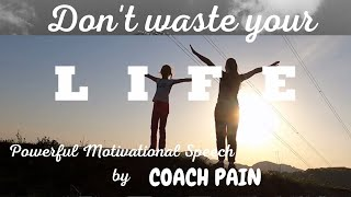 DON'T WASTE YOUR LIFE! (Ft. Coach Pain) L Forget-me-not TV