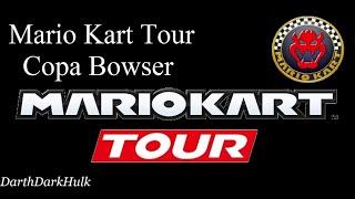 Mario Kart Tour [Copa Bowser] (Gameplay sin comentar).- DarthDarkHulk