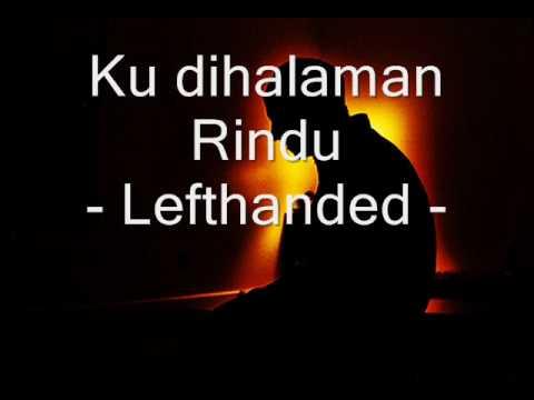 Ku dihalaman Rindu- lefthanded ( lirik )