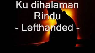 Repeat youtube video Ku dihalaman Rindu- lefthanded ( lirik )