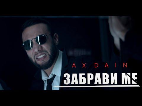 AX Dain - Zabravi Me / Ksehase Me (Official Video)