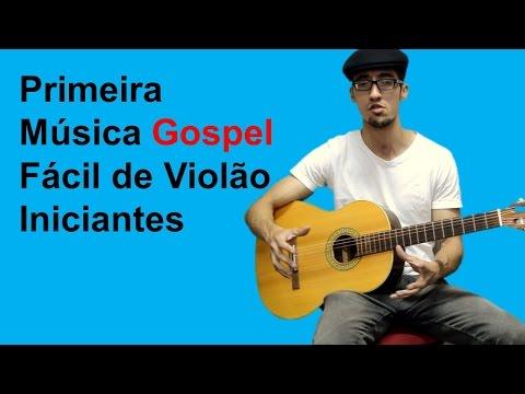 Primeira Música Gospel no Violão    Fácil com 2 Acordes