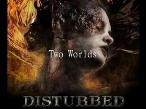 disturbed two worlds