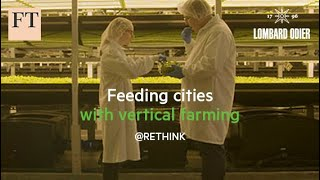 Paid Post - Feeding cities with vertical farming | Rethink Sustainability