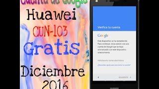 Quitar Cuenta Google Huawei CUN-l03 Abril 2017 100% Efectivo Gratis
