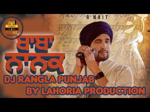 baba-nanak-r-nait-dj-bher-and-dj-rangla-punjab-by-lahoria-production