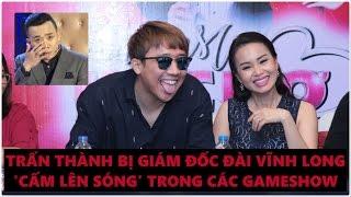 Trấn Thành bị cấm sóng trên Đài truyền hình Vĩnh Long - GĐ đài tuyên bố không dung túng cho hài nhảm