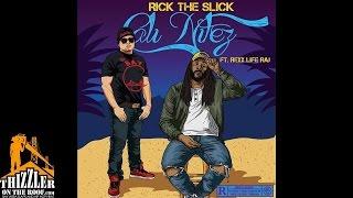 Rick The Slick ft. Rexx Life Raj - Cali Nitez [Thizzler.com]