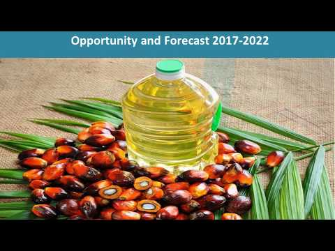 Global Palm Oil Market Price Trends, Size, Share, Report And Outlook 2017 To 2022