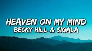 Sigala, Becky Hill - Heaven On My Mind (Lyrics Video)