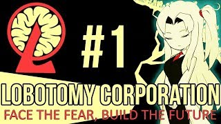LOBOTOMY CORPORATION - Episode 1 - FIRST LOOK!