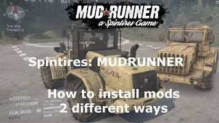 Spintires: MudRunner - How to install mods 2 different ways