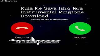 Download the ringtone https://myfreemp3zone.net/download/rula-ke-gaya-ishq-tera-ringtone-instrumental all song credited to their respected owners. thanks for...