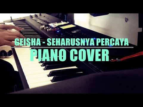 Geisha - Seharusnya Percaya (HD Piano Cover)
