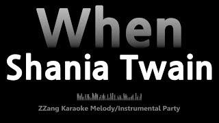 Shania Twain-When (Instrumental) [ZZang KARAOKE]