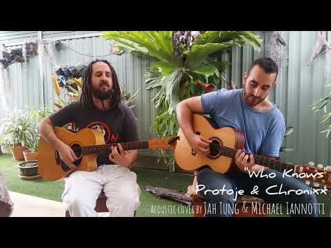 "Protoje & Chronixx ""Who Knows"" acoustic cover by Jah Tung & Michael Iannotti"