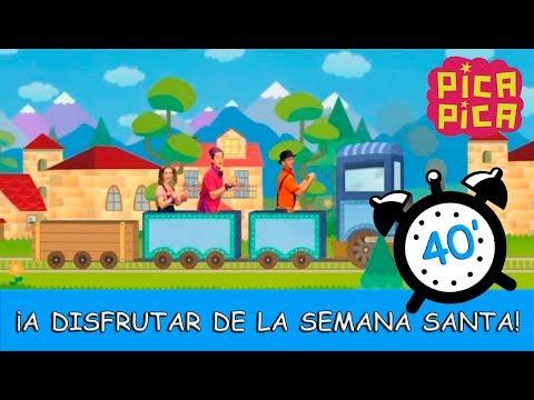 Pica-Pica - 隆A Disfrutar de la Semana Santa! (40 minutos)
