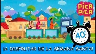 Pica-Pica - ¡A Disfrutar de la Semana Santa! (40 minutos) thumbnail