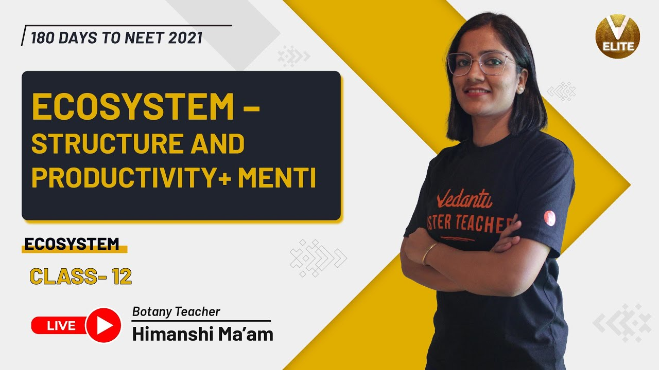 Ecosystem Class 12- L1 | Structure and Productivity and Menti Quiz | NEET 2021 | Vedantu NEET Elite