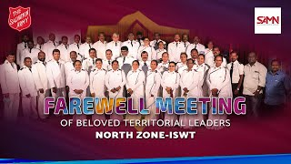 Farewell Meeting of Beloved Territorial Leaders - North Zone, ISWT   SAMN -LIVE  
