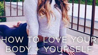 How to Love Your Body + Yourself | Even if You Don't Know How #LivAndLearnARMY