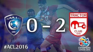 AL HILAL vs TRACTORSAZI TABRIZ: AFC Champions League 2016 (Group Stage) 2017 Video