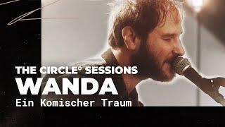 Wanda - Ein komischer Traum | The Circle° Sessions