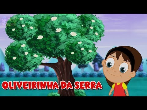 Oliveirinha da serra - Video Infantil - 30 minutos