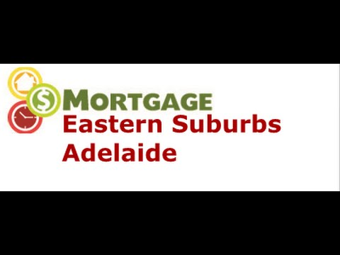 Mortgage Brokers Eastern Suburbs Adelaide SA